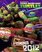 http://lordseriesonlinedublado.blogspot.com.br/2013/03/tartarugas-ninjas-2012-1-temporada.html