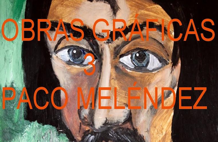 OBRAS GRÁFICAS 3 PACO MELÉNDEZ