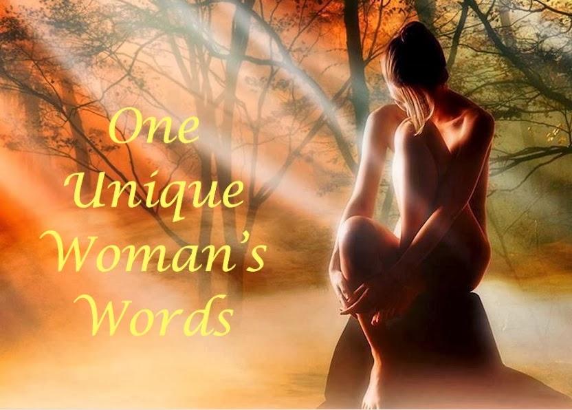 One Unique Woman's Words