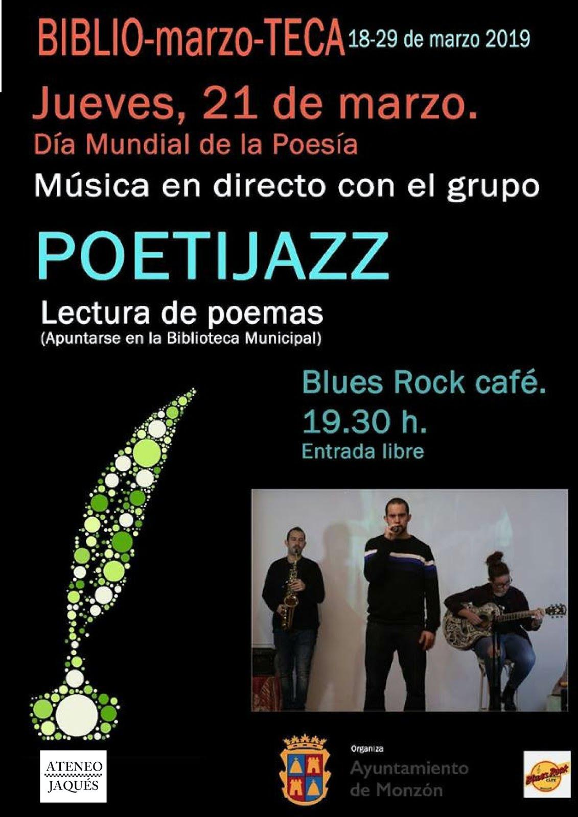 MONZÓN: JUEVES 21 marzo (19:30 horas) Día Mundial de la Poesía, Recital poético-musical Poetijazz