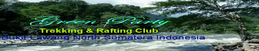 "Green Party 67 Bukit Lawang ""Rafting Tour Sapari"""