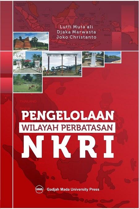 Pengelolaan Wilayah Perbatasan NKRI