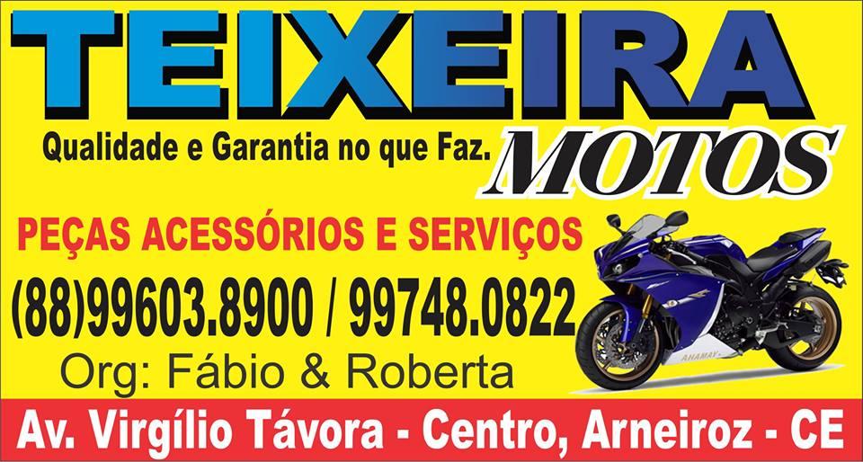 Teixeira Motos - ARNEIROZ (88) 9.9603.8900 / 9.9748.0822.