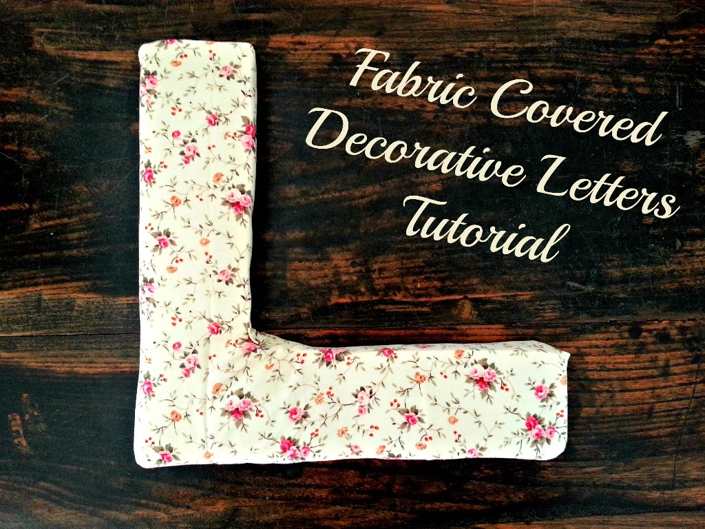 Fabric Covered Decorative Letters Tutorial