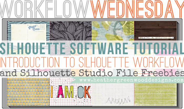 Heather Greenwood Designs | Introduction to using the Silhouette Software in your workflow and free studio files