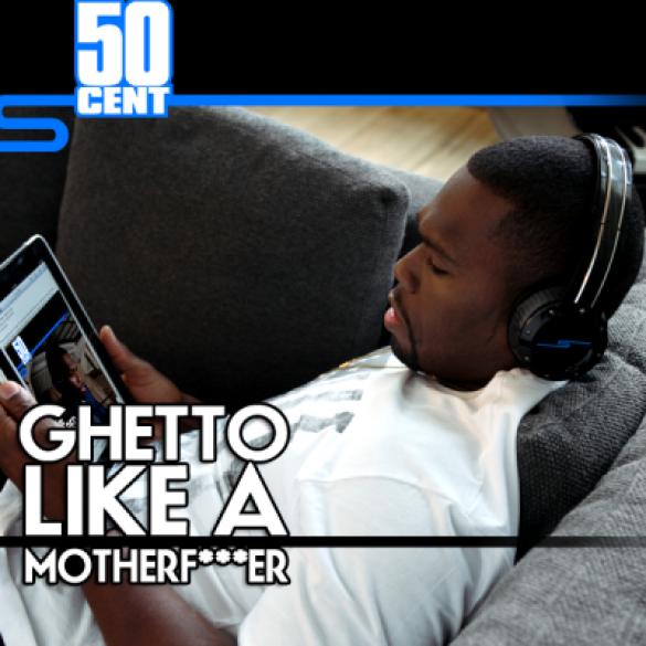 50 Cent - Ghetto Like A Motherfucker