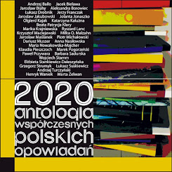 """""""2020. Antologia współczesnych polskich opowiadań"""""""