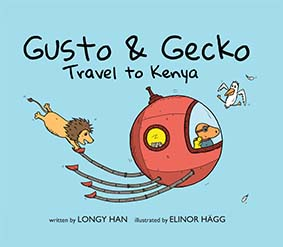 Image of the book cover with the following text: Gusto & Gecko Travel to Kenya, written by Longy Han, illustrated by Elinor Hagg.