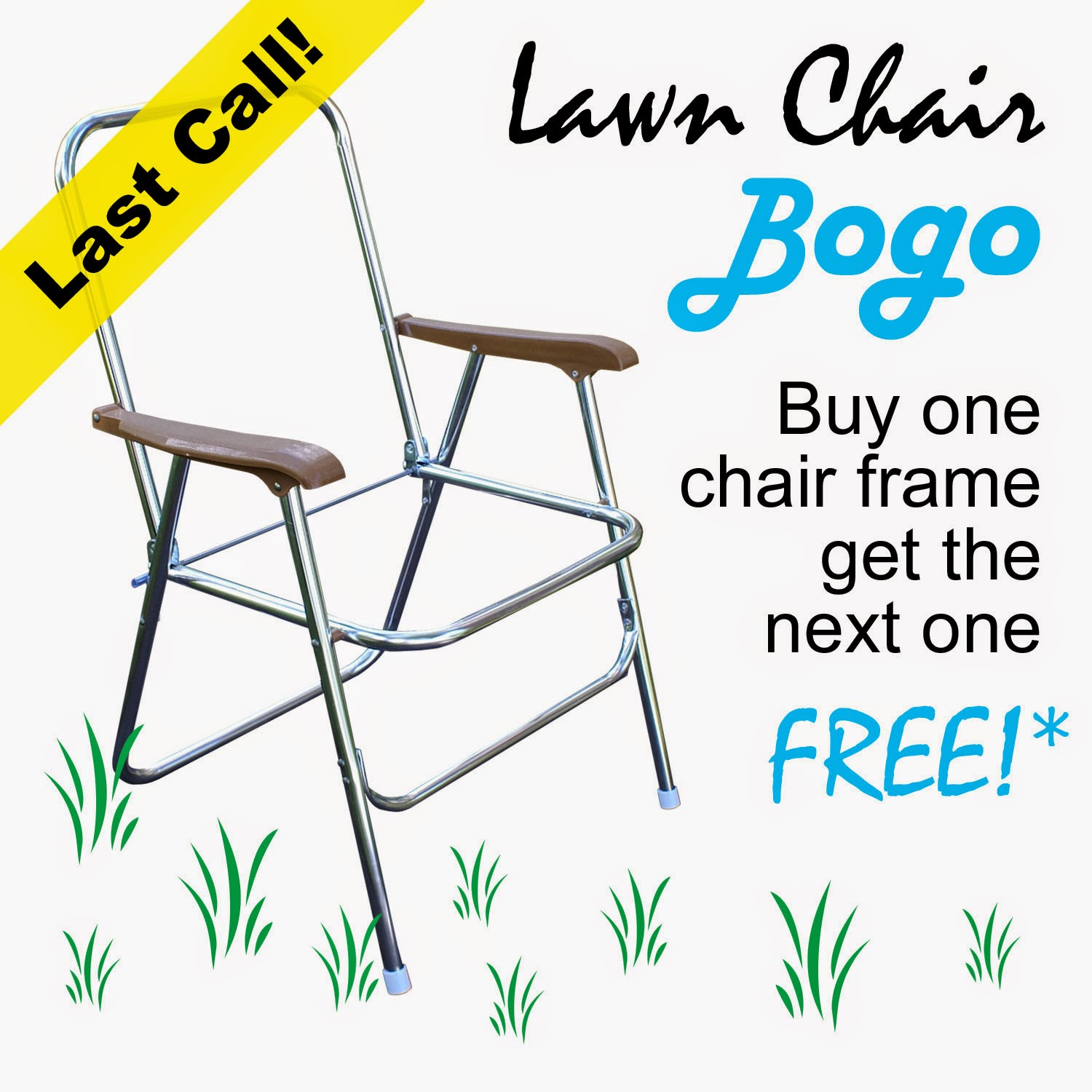 Last Chance to take advantage of our Lawn Chair BOGO!