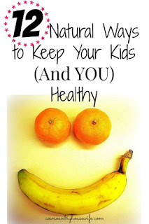 http://www.cowcountryhousewife.com/12-natural-ways-to-keep-your-kids-and-you-healthy/