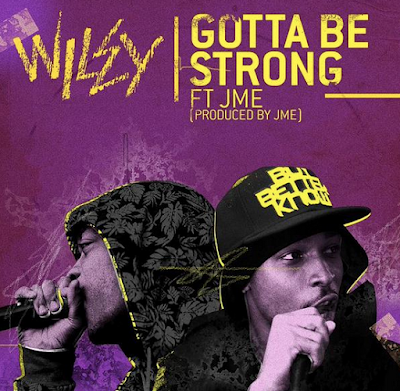 WILEY FT. JME - GOTTA BE STRONG