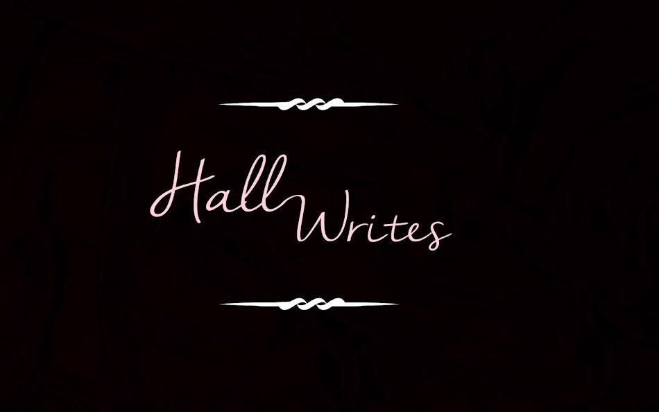 Hall Writes ♥
