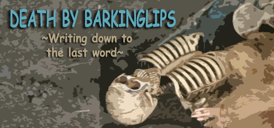 DEATH BY BARKINGLIPS