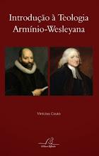 """Clique no ícone para adquirir o livro """"Introdução à Teologia Armínio-Wesleyana"""""""
