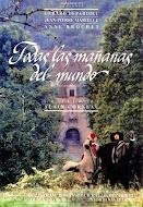 TODAS LAS MAÑANAS DEL MUNDO (Alain Corneau, 1991)