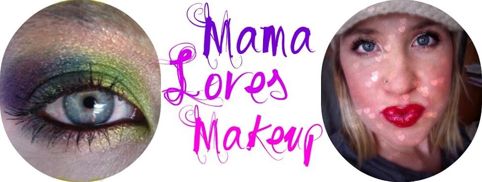 Mama Loves Makeup
