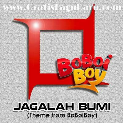 Download Lagu Kotak Jagalah Bumi (Ost. Boboiboy MNC TV) MP3