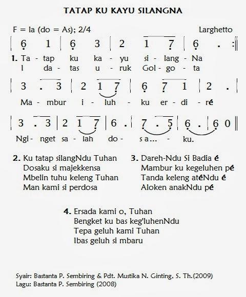 Tatap ku Kayu Silang-Na. Syair dan Lagu: Bastanta P. Sembiring, 2008 SEE GBKP Jilid III 2010