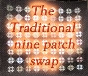 The traditional nine patch swap