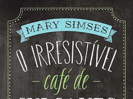 O Irresistível Café de Cupcakes, Mary Simses e Editora Paralela