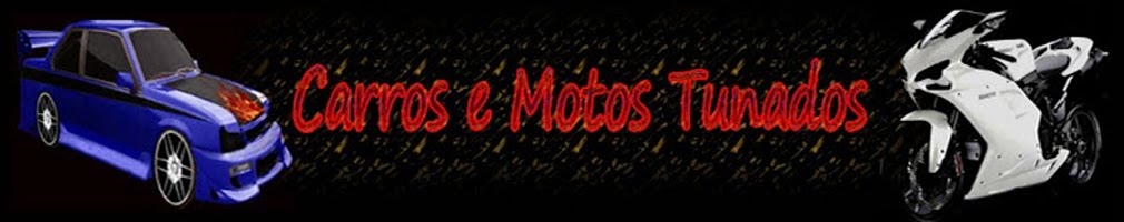 Carros e Motos Tunados