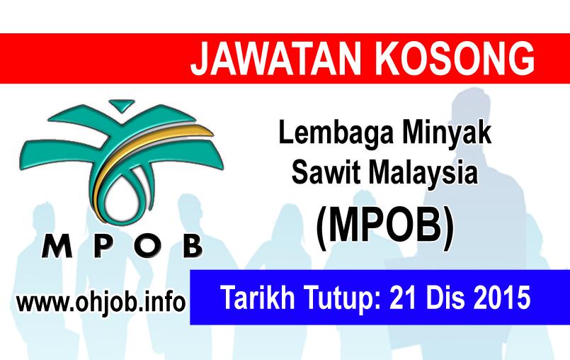 Jawatan Kerja Kosong Lembaga Minyak Sawit Malaysia (MPOB) logo www.ohjob.info disember 2015