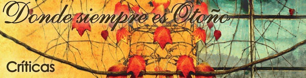 Donde siempre es otoño, críticas