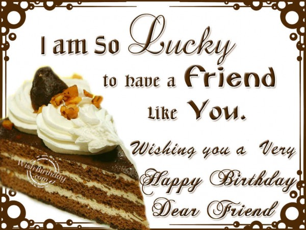 Best Happy Birthday Wishes For Friend Happy Birthday Friend Wishes
