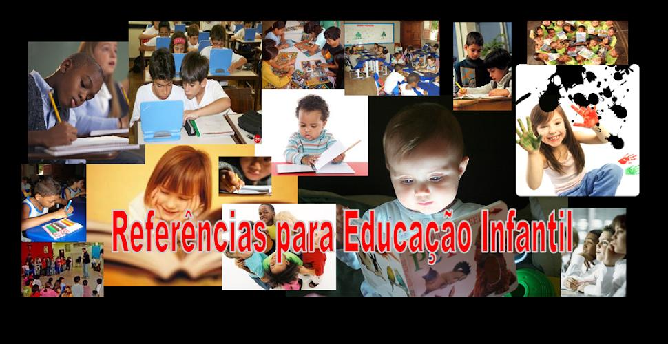 Referências para Educação Infantil
