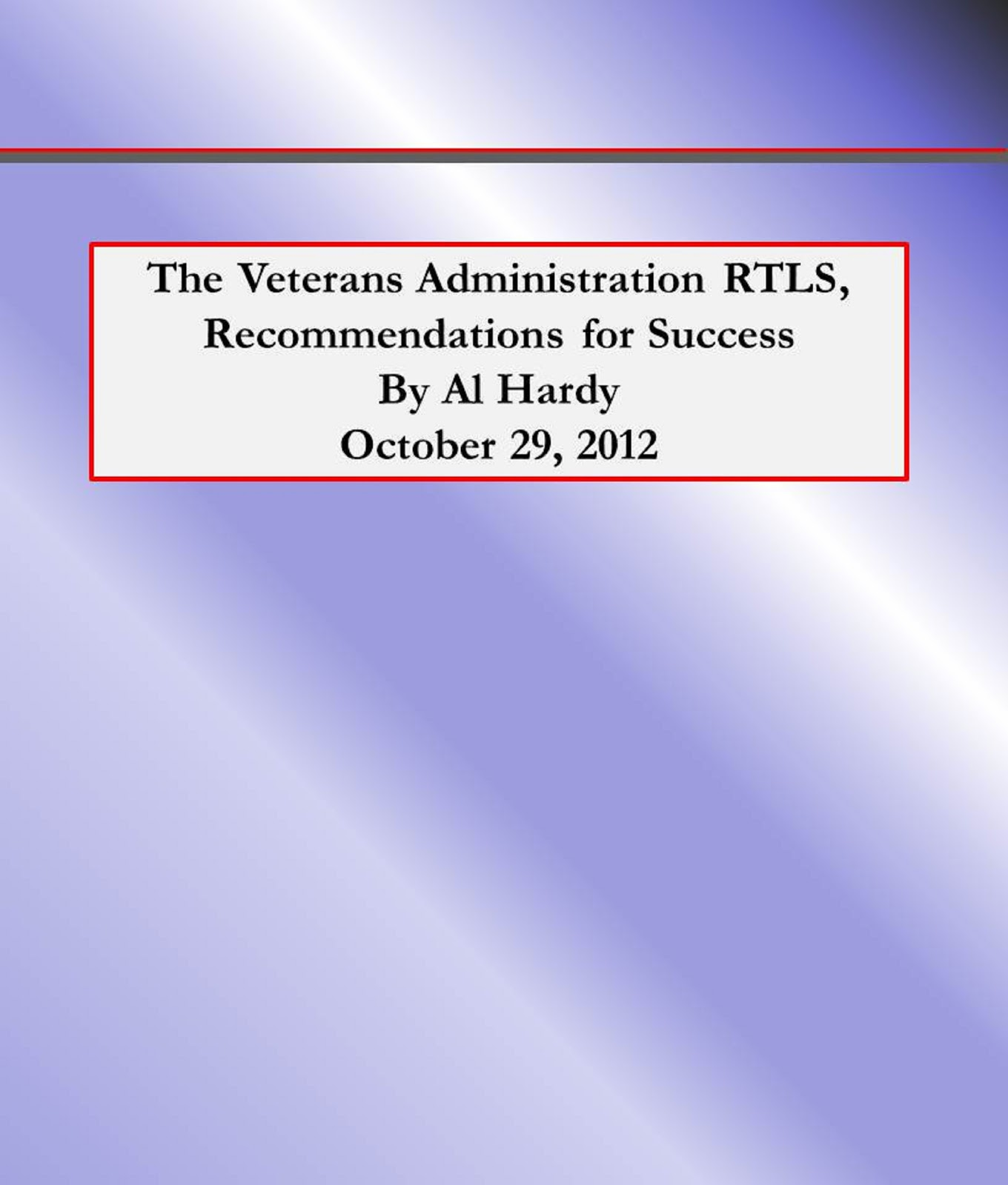 http://www.amazon.com/Veterans-Administration-RTLS-Recommendations-Success-ebook/dp/B00A0MS5MS/