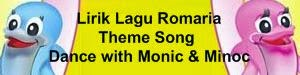Lirik Lagu Romaria - Theme Song Dance with Monic & Minoc