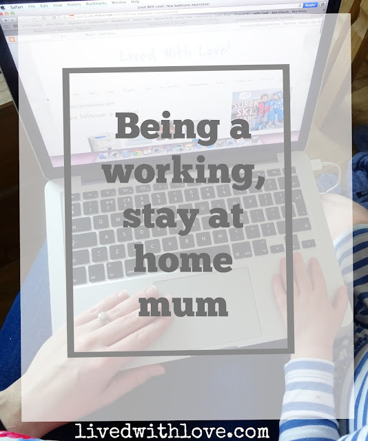 Being a working stay at home mum