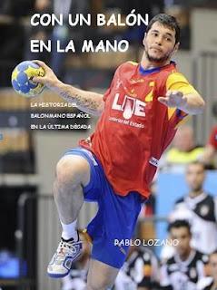 """Libro para descargar: Con un balón en la mano, la historia del balonmano español en la última década""""   Mundo Handball"""