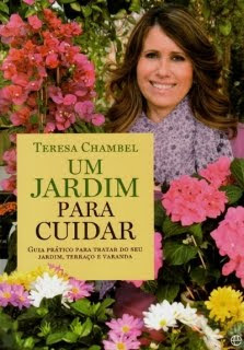 Um jardim para cuidar  Guia prtico para tratar do seu jardim, terrao e varanda  Teresa Chambel