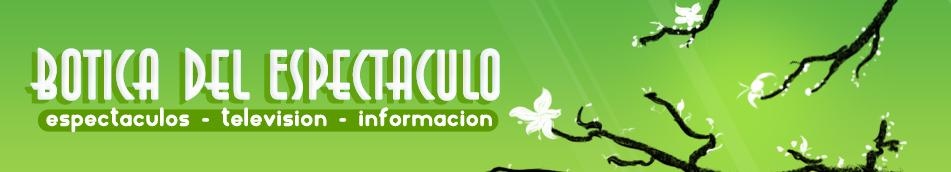 Botica del Espectaculo (Espectaculo -Television -Informacion)
