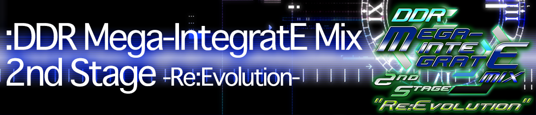 "DDR Mega-IntegratE Mix 2nd Stage ""Re:Evolution"""