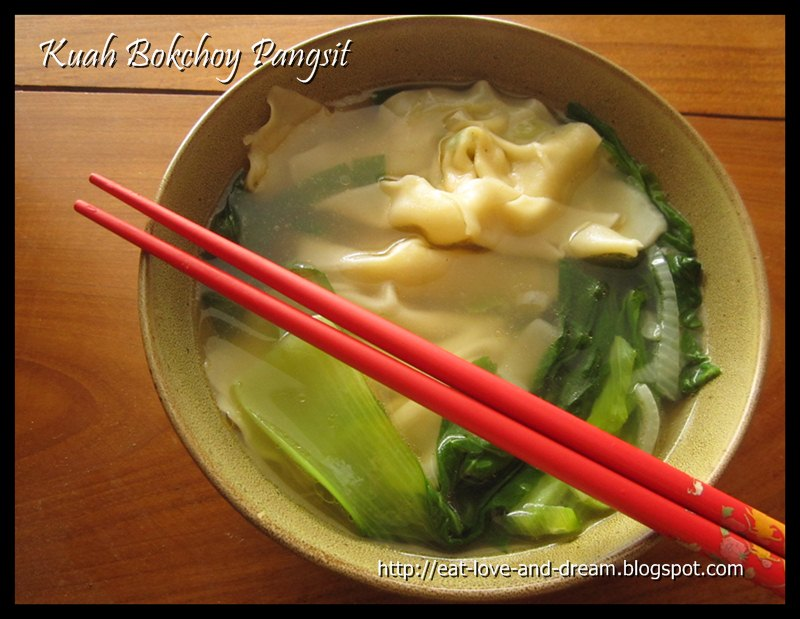 Eat Love And Dream Kuah Bokchoy Pangsit