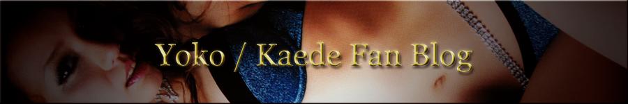 Yoko/Kaede Fan Blog