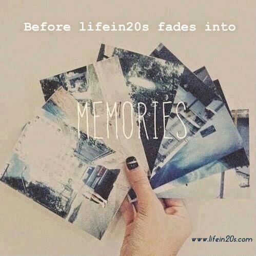Memories Life in 20s