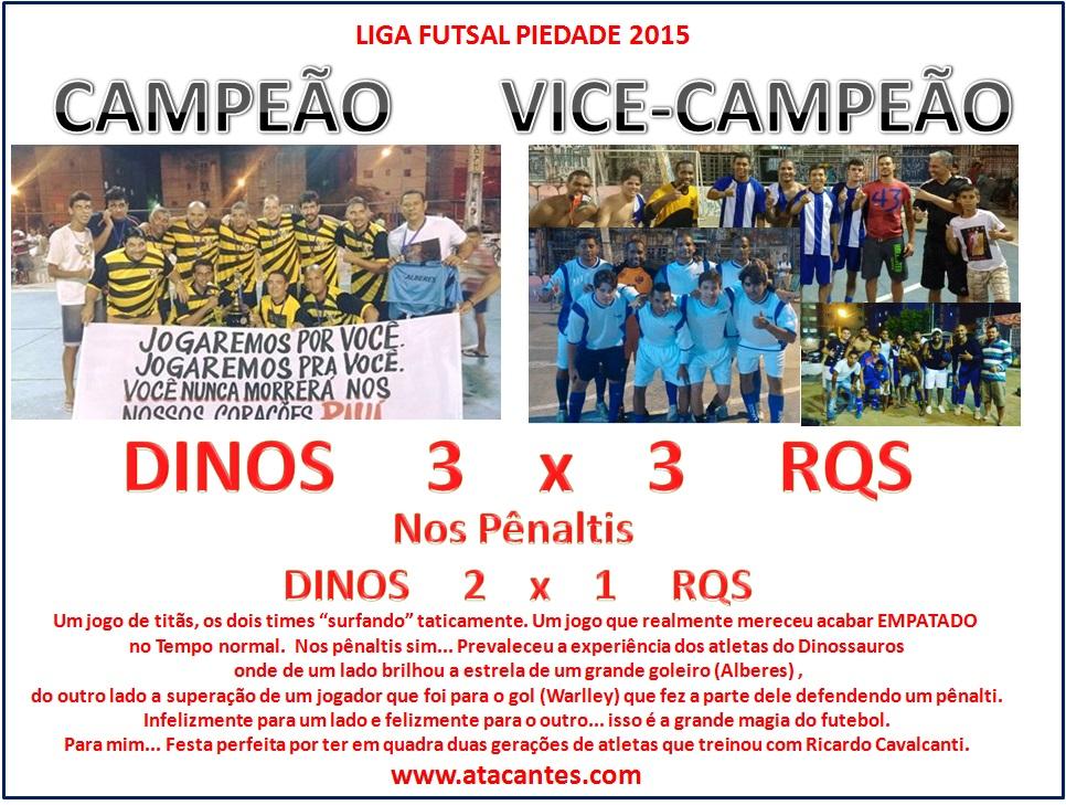 Em 2015 tivemos o Primeiro ano de competição da Liga FUTSAL Piedade