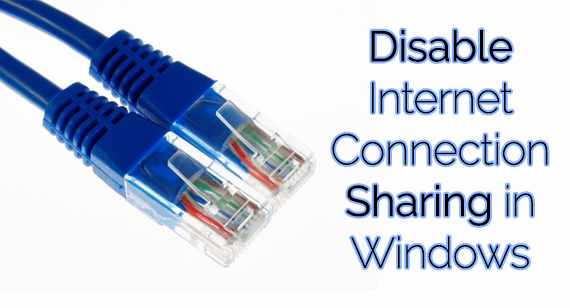 How To Disable Internet Connection Sharing (ICS) in Windows