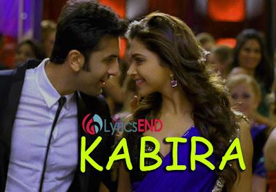 Kabira Lyrics - Yeh Jawani Hai Deewani