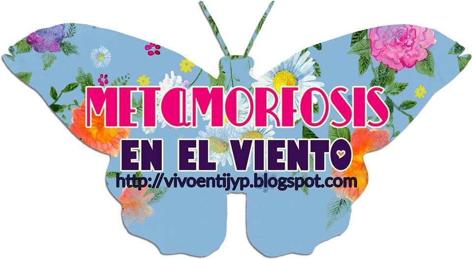 METAMORFOSIS EN EL VIENTO