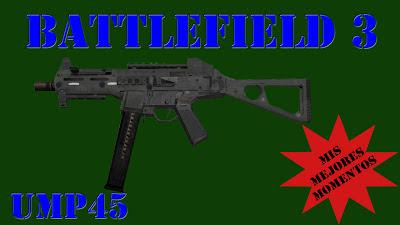 Battlefield 3 Mis Mejores Momentos con UMP45