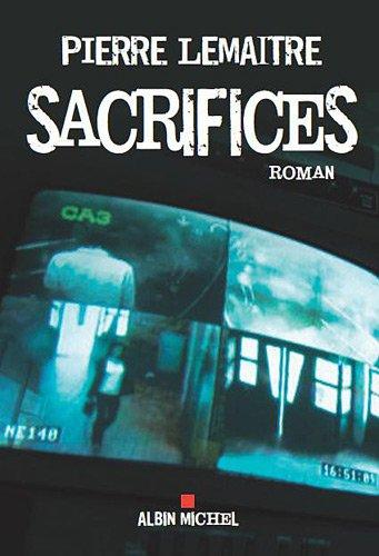 http://1.bp.blogspot.com/-ev_3mmpFoTY/UE-VHVrz10I/AAAAAAAABxk/nehQoY5DPnM/s1600/sacrifices_pierre_lemaitre_albin_michel.jpg