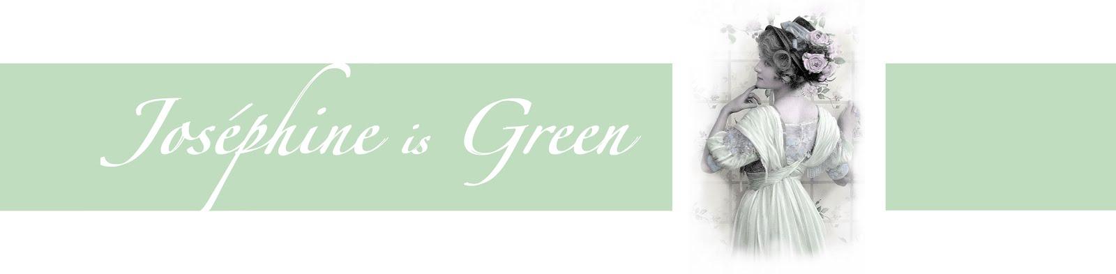 Josephine is Green