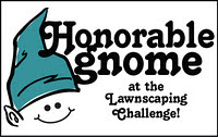 I was chosen as an Honorable Gnome for this Lawnscaping Challenge