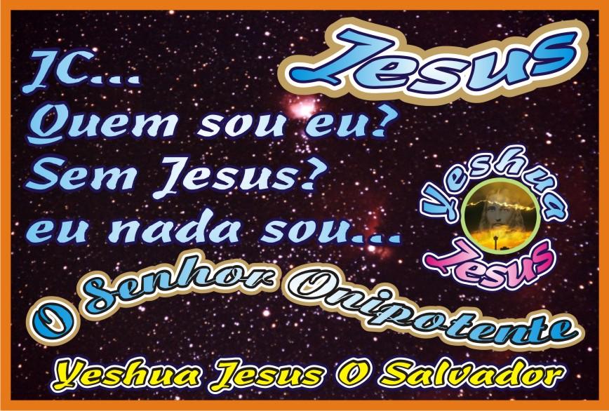Quem sou eu? Sem Jesus, eu nada sou...