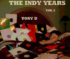 Tony D – The Indy Years Vol. 2 (CD) (2006) (320 kbps)