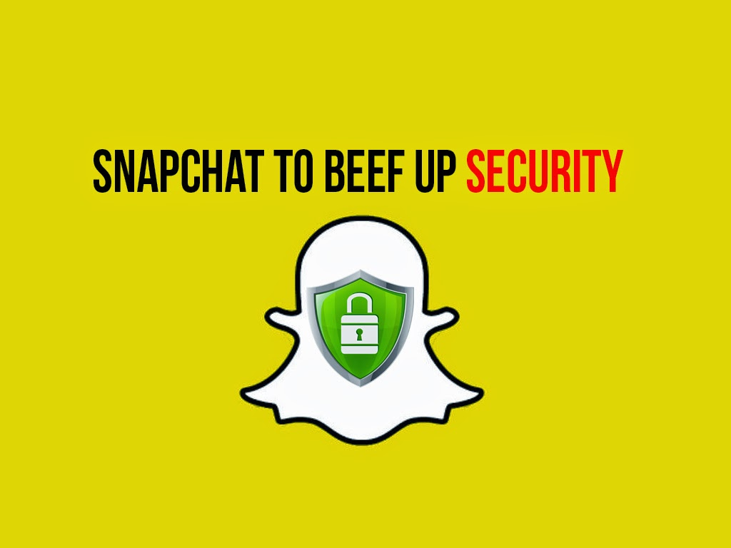 Snapchat To Beef Up Security